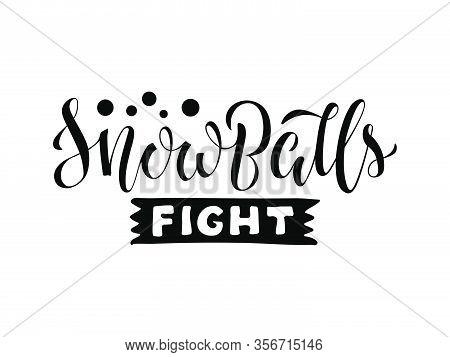 Vector Illustration Of Snowballs Fight Brush Lettering For Banner, Leaflet, Poster, Clothes, Adverti
