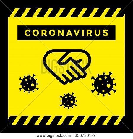 No Handshake Icon. Yellow Sign Carefully Coronavirus. Danger Of Infection 2019-ncov Novel Coronaviru