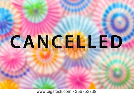 Cancel Word On Colorful Backgrond. Cancelled Word Made With Building Blocks. Mass Gathering Cancelle