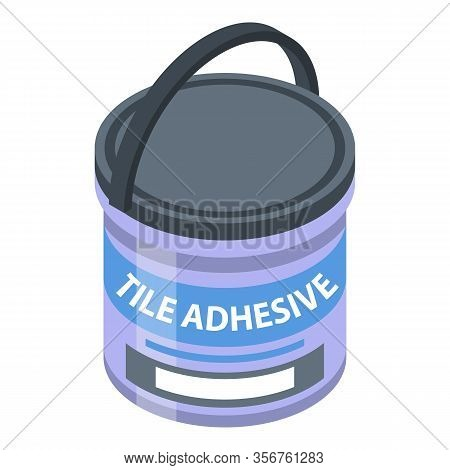 Bucket Of Adhesive Icon. Isometric Of Bucket Of Adhesive Vector Icon For Web Design Isolated On Whit