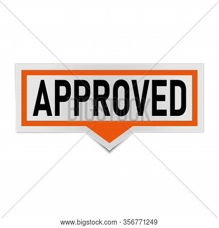 Approved Sign. Approved Rounded Sticker Approved Speech Bubble
