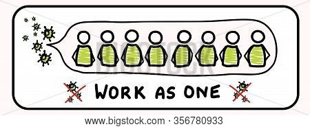 Corona Virus Crisis, Work As One Together Banner. Defeat Sars Cov 2 Stickman Infographic. Community
