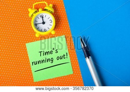 Time Is Running Out - Procrastination And Time Lose Concept. Time Is Money, Crisis Comes