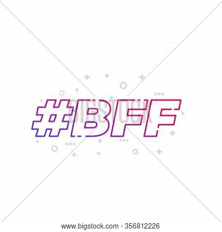 Bff, Best Friends Forever, Line Vector, Eps 10 File, Easy To Edit