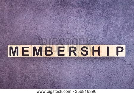 Membership Word Made With Wood Building Blocks.