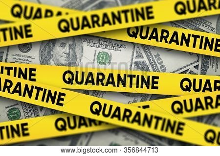 Covid-19 Coronavirus In Usa, 100 Dollar Money Bill Under Quarantine. Crisis And Finance Concept.