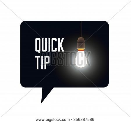 Quick Tip Bubble Black With Bulb Lamp And Quick Tip Caption Inside. Vector Illustration.
