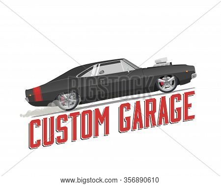 Classic American Muscle Car Isolated Illustration With Custom Garage Caption On White Background. Cu