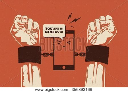 Smartphone Addiction. Phone Holding Hands In Cuffs. Conceptual Vintage Styled Vector Illustration.