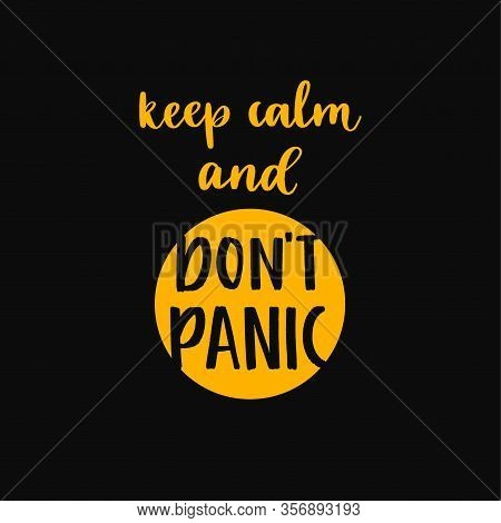 Dont Panic And Keep Calm. Uplifting Coronavirus Lettering Protection Banner.