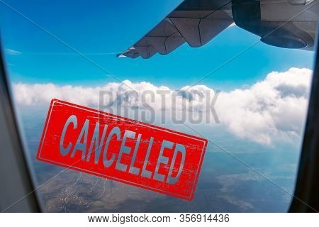 Coronavirus Flight Cancelled Concept. Covid 19 Cancellation Of All Flying Lines And Trips Due To The
