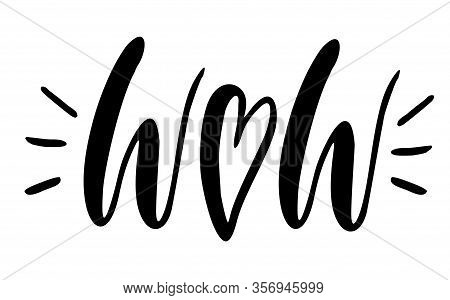 Wow Sketch Inscription. Black And White. Brush Pen Calligraphy Hand Drawn. Valentines Day.
