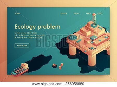 Ecology Problem Vector Illustration Isometric. Oil Pollutes Ocean Surface. Emergency On Platform For
