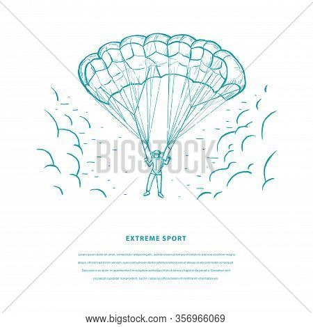 Extreme Sport Sketch Vector Template. Parachuting Sport Concept. Skydiver Flying With A Parachute. D