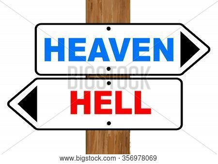 Heaven And Hell Signs With Red And Blue Text Fixed To A Wooden Pole Over A White Background