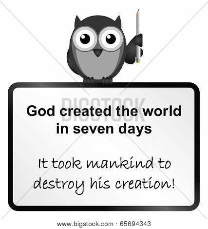 Monochrome God created the world in seven days sign isolated on white background poster