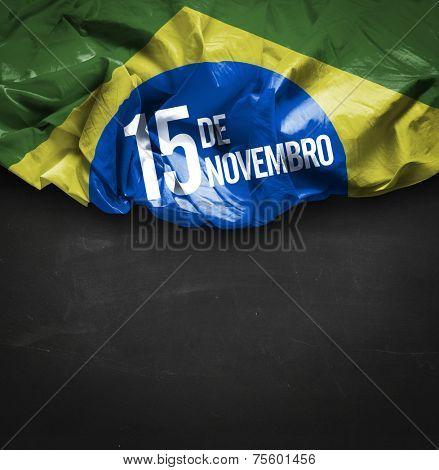November, 15 The Proclamation of the Republic - Dia 15 de Novembro, Proclamacao da Republica on blackboard