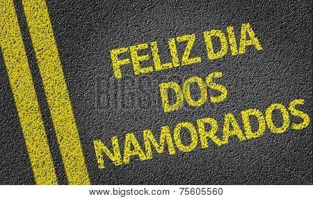 Feliz dia dos Namorados written on the road (in portuguese)