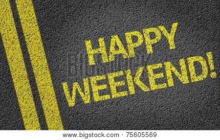 Happy Weekend written on the road