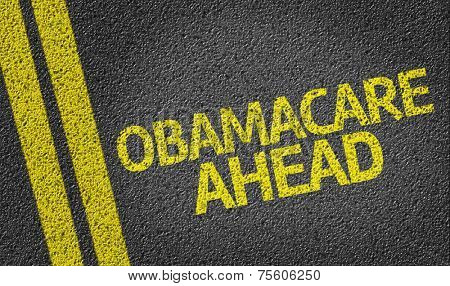 Obamacare Ahead written on the road