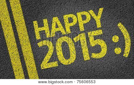 Happy 2015 written on the road