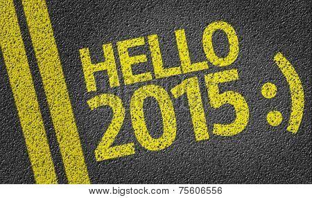 Hello 2015 written on the road