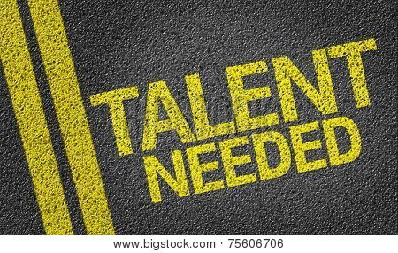 Talent Needed written on the road