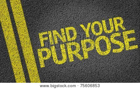 Find your Purpose written on the road