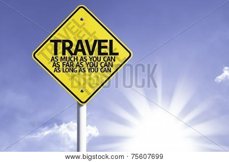 Travel As Much/Far/Long As You Can road sign with sun background
