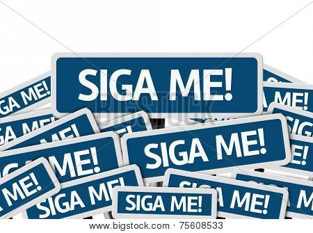 """Siga Me"" (In portuguese - Follow me) written on multiple blue road sign poster"