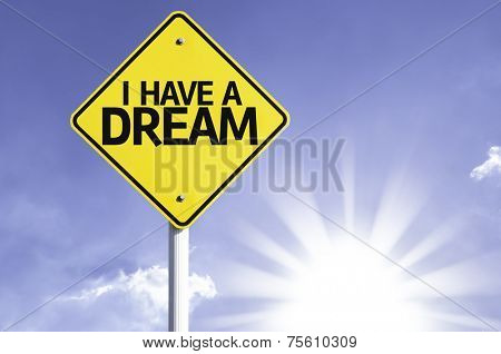 I Have a Dream road sign with sun background