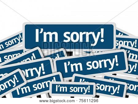 I'm Sorry! written on multiple blue road sign