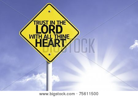 Trust in the Lord With All Thine Heart road sign with sun background