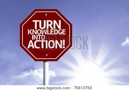 Turn Knowledge Into Action red sign with sun background