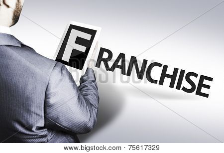 Business man with the text Franchise in a concept image