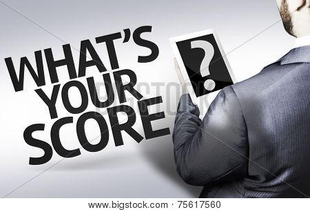 Business man with the text What's your Score? in a concept image
