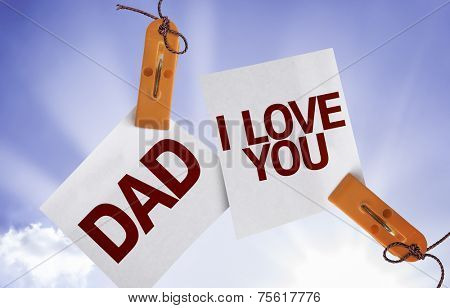 Dad I Love You on Paper Note on sky background