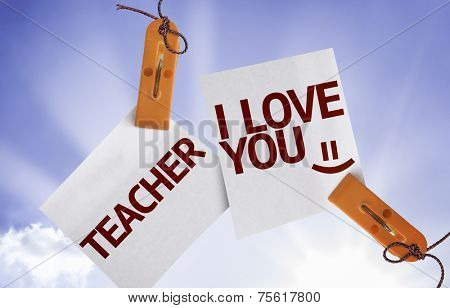 Teacher I Love You on Paper Note on sky background
