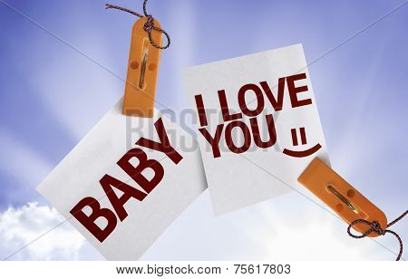 Baby I Love You on Paper Note on sky background