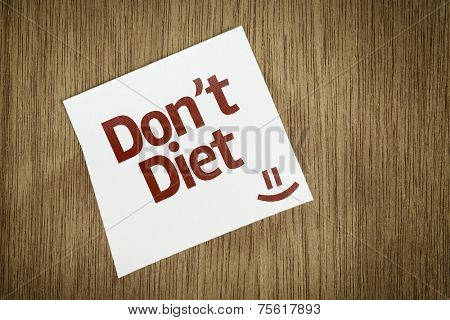 Don't Diet! on Paper Note with texture background