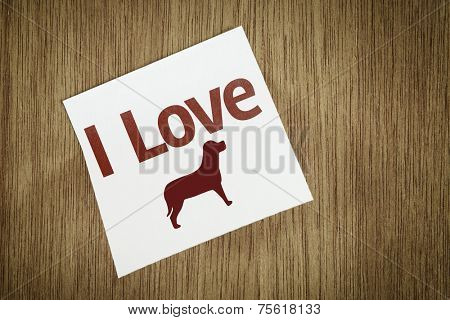 I Love Dog on Paper Note on texture background