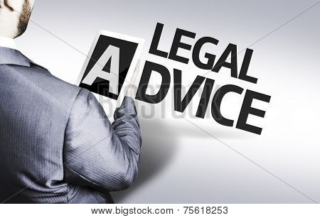 Business man with the text Legal Advice in a concept image