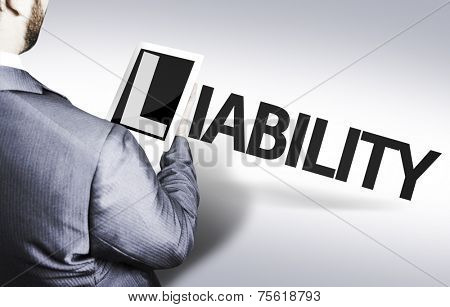 Business man with the text Liability in a concept image