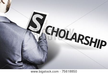 Business man with the text Scholarship in a concept image