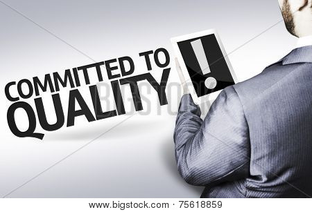Business man with the text Committed to Quality in a concept image poster