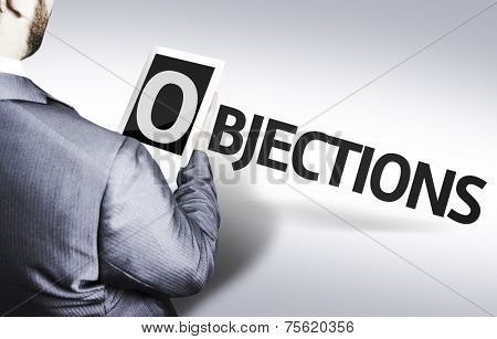 Business man with the text Objections in a concept image