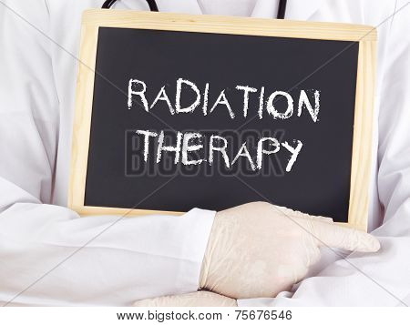Doctor Shows Information: Radiation Therapy