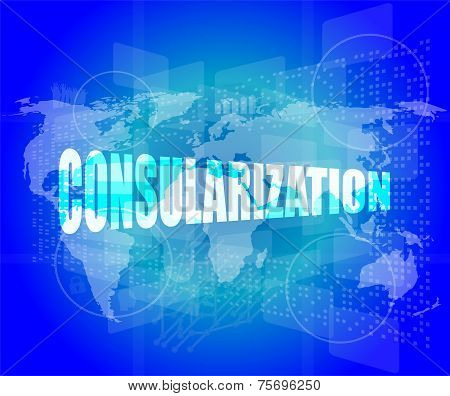 Management Concept: Consularization Words On Digital Screen