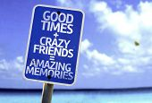 Good Times + Crazy Friends = Amazing Memories sign with a beach on background poster
