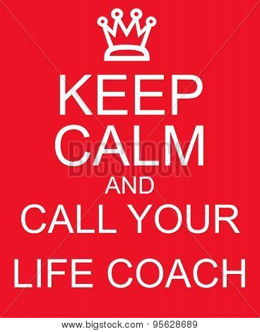 Keep Calm And Call Your Life Coach Red Sign
